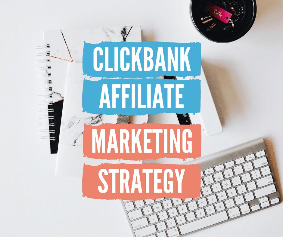 Clickbank-affiliate-marketing-strategy